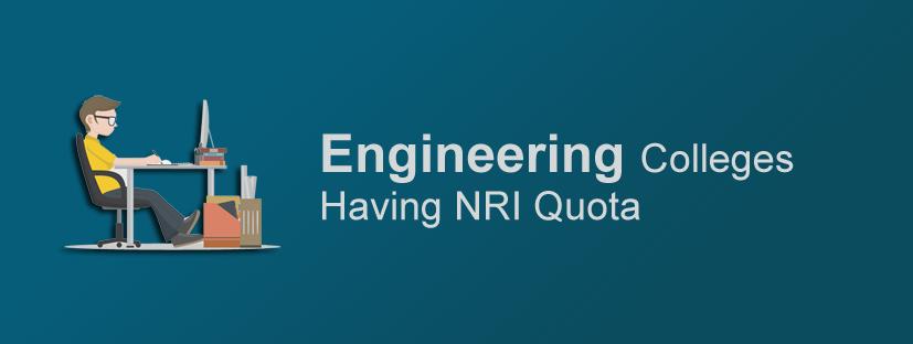 Engineering Colleges having NRI Quota
