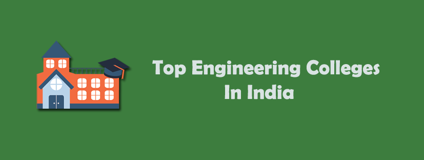 Top Ranked Engineering Colleges in India