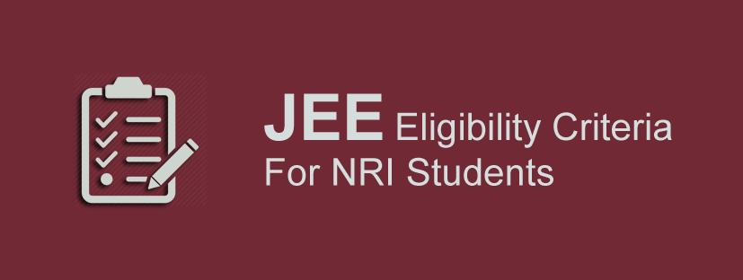 JEE Eligibility Criteria for NRI Students