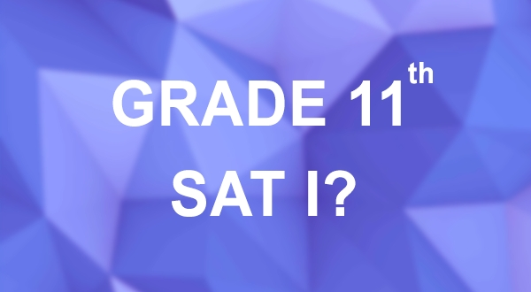 Is it beneficial to write SAT in grade 11?