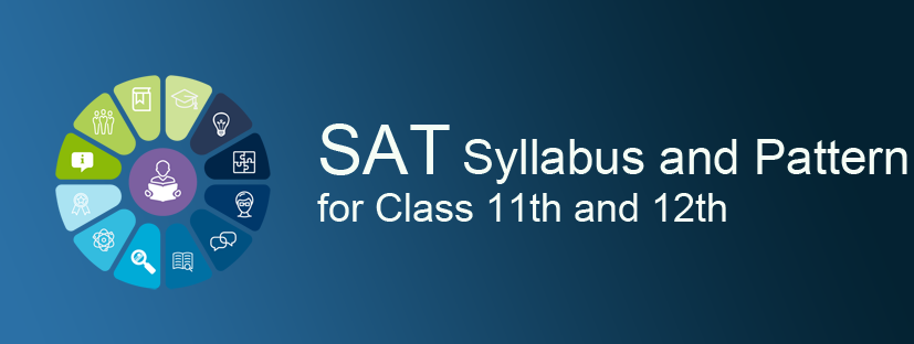 SAT Syllabus and Exam Pattern for Class 11th and 12th