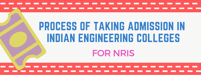 Admission Process in Indian Engineering Colleges for NRIs