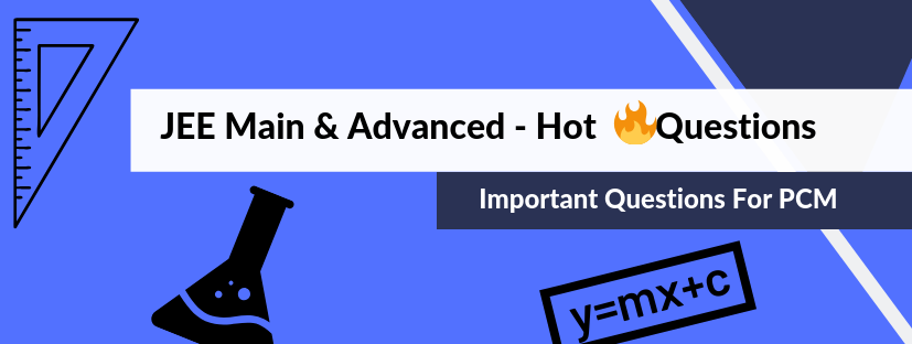 JEE Main & Advanced - Hot Questions