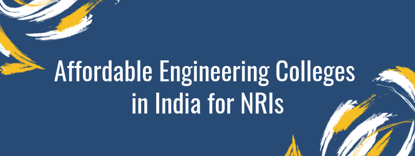 Affordable Engineering Colleges in India for NRIs