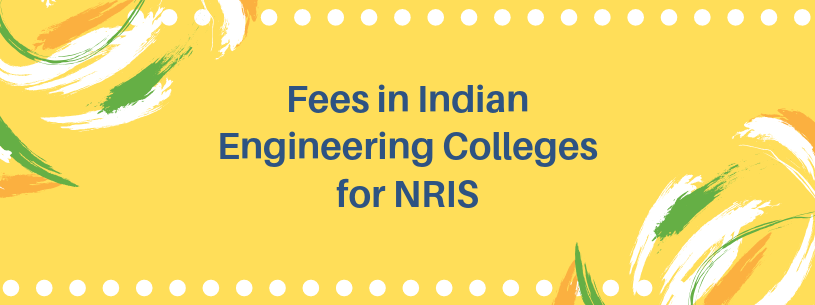 Fees in Indian Engineering Colleges for NRIs