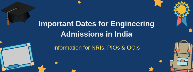 Dates for Engineering College Admissions in India for NRIs