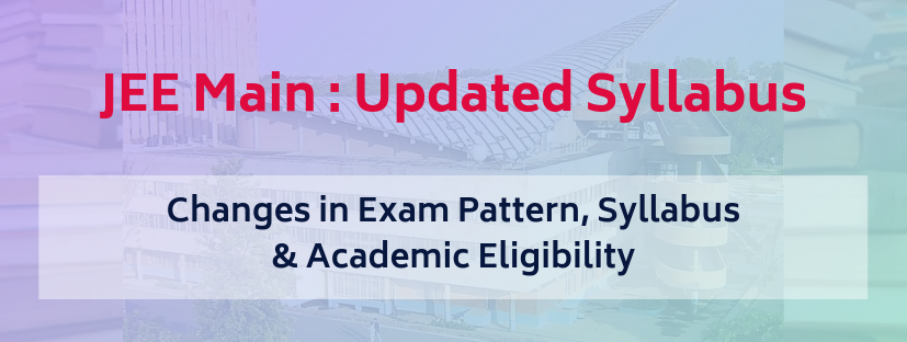 Changes in JEE Main Syllabus & Exam Pattern