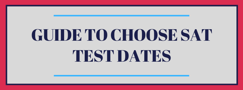 Guide to Choose SAT Test Dates