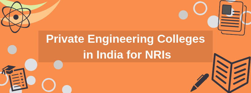 Private Engineering Colleges in India for NRIs
