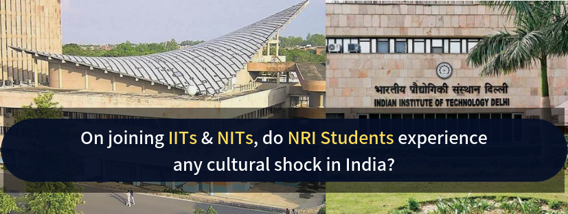 Culture Shocks that NRI Students experience on joining IITs & NITs