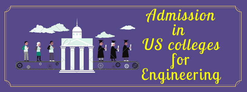 How to Get Admission in Top US Engineering Colleges