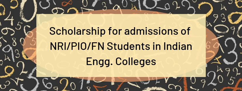 Scholarship for Admissions of NRI, PIO Students in Indian Engineering Colleges