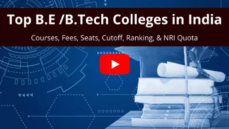 Top B.E /B.Tech Colleges in India – Courses, Fees, Seats, Cutoff, Ranking, & NRI Quota