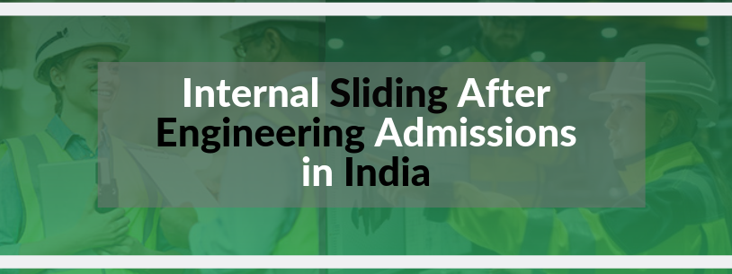 Internal Sliding after Engineering Admissions in India
