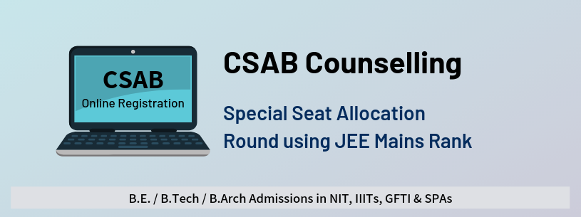 CSAB Counselling for admission in NIT, IIIT, CFI & SPA