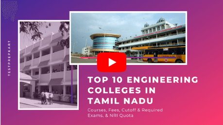 Top Engineering Colleges in Tamil Nadu – Courses, Fees, Cutoff & Required Exams, & NRI Quota
