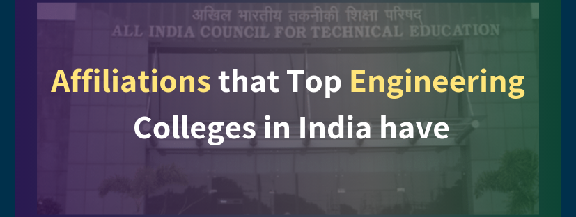 Important Affiliations top engineering colleges in India have