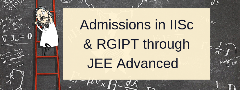 Admissions in IISc & RGIPT through JEE Rank