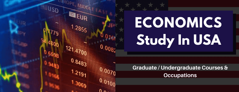 Economics Study In US ( Courses - Graduate / Undergraduate & Occupations)