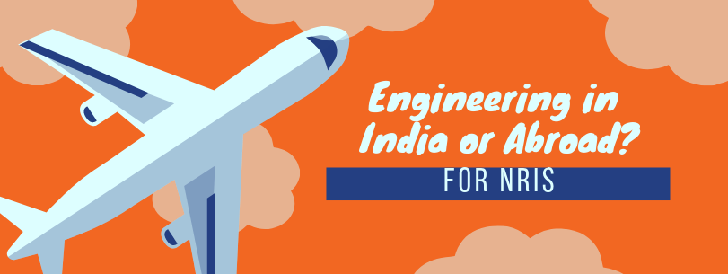 Engineering in India vs Abroad? for NRIs