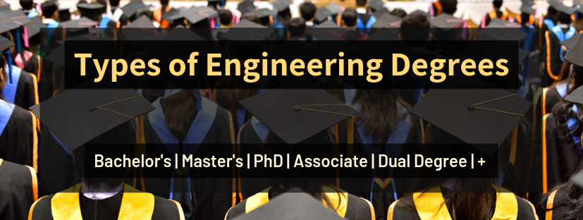 Types of Engineering Degrees-Diploma, Bachelors, Masters, Dual, PhD, Associate