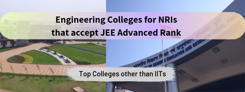 Engineering Colleges for NRIs that accept JEE Advanced Rank