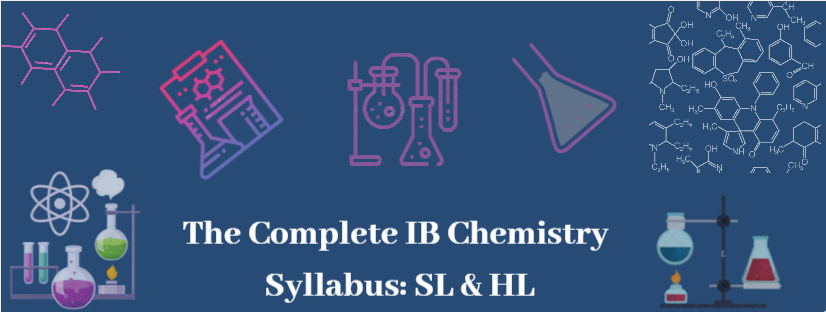 The Complete IB Chemistry Syllabus: SL & HL