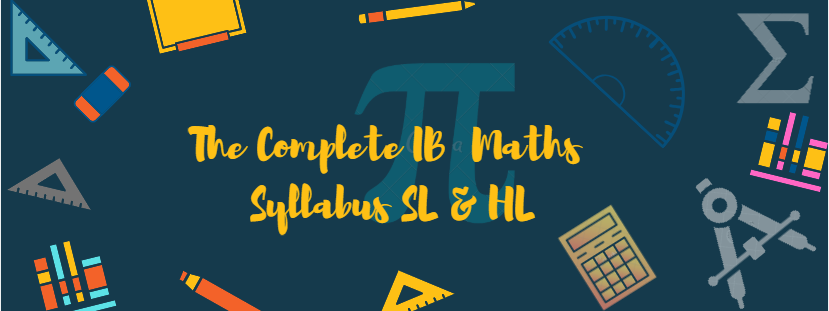 The Complete IB Maths Syllabus: SL & HL