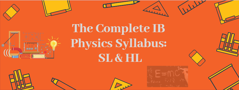 The Complete IB Physics Syllabus: SL & HL